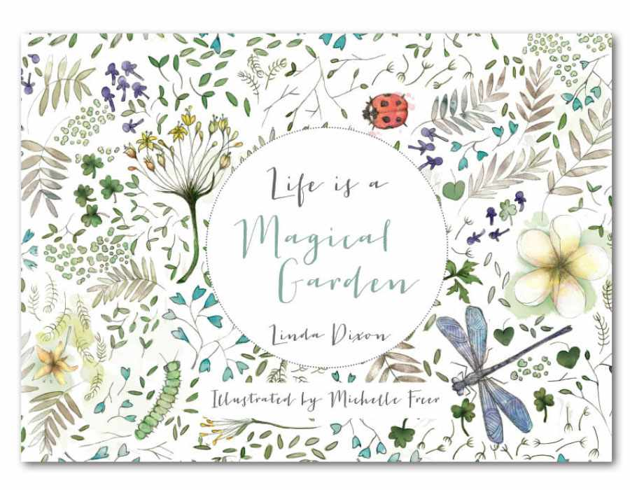 Life is a Magical Garden